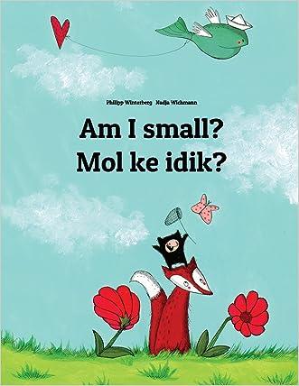 Am I small? Mol ke idik?: Children's Picture Book English-Marshallese (Dual Language/Bilingual Edition)