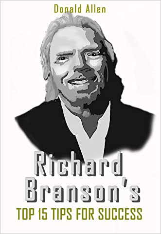 Richard Branson's Top 15 Tips For Success In Business And Life The Easy Way