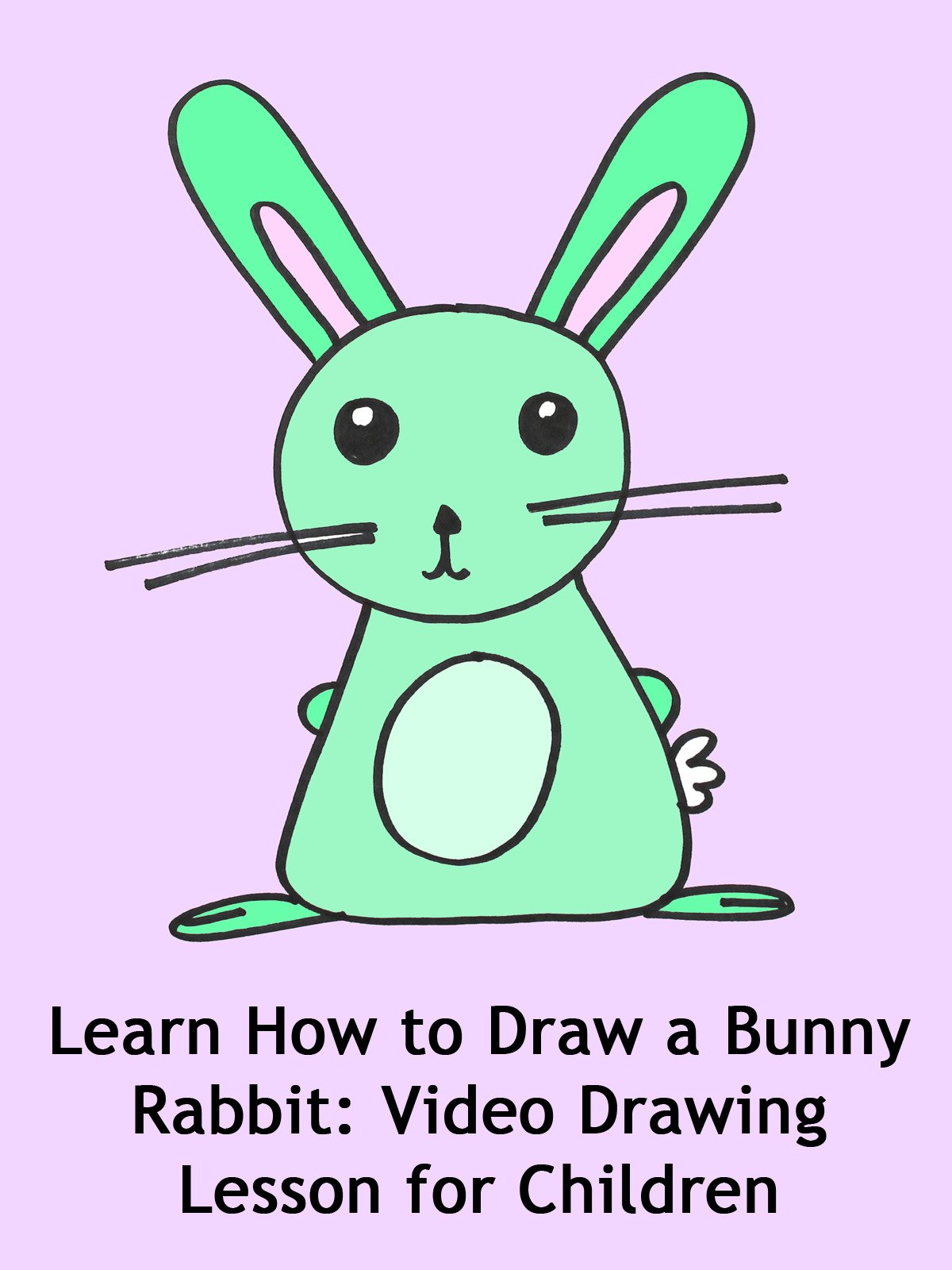 Learn How to Draw a Bunny Rabbit: Video Drawing Lesson for Children