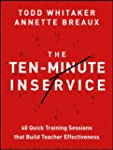 The Ten-Minute Inservice: 40 Quick Tr...