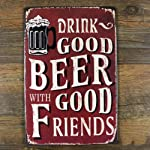 Eden Art- Drink Good Beer wth Good Friends Distressed Retro Vintage Tin Sign, 8*12 Inches