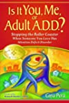 Is It You, Me, or Adult A.D.D.? Stopp...