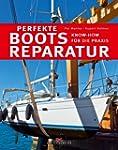 Perfekte Bootsreparatur: Know-how f�r...