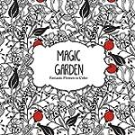 Magic Garden: Fantastic Flowers Color...