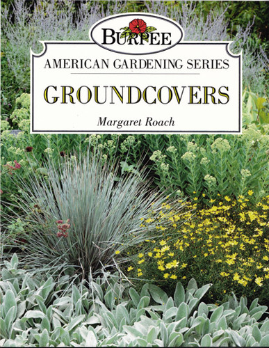 Groundcovers (Burpee American Gardening series), Roach, Margaret