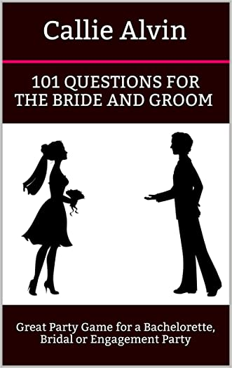 101 Questions for the Bride and Groom: Great Party Game for a Bachelorette, Bridal or Engagement Party