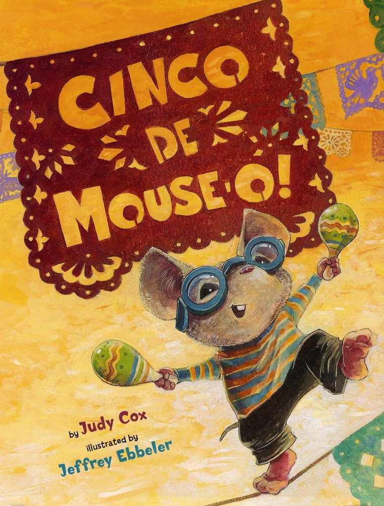 Cinco de Mouse-O! (Mouse (Holiday House)): Judy Cox, Jeffrey ...