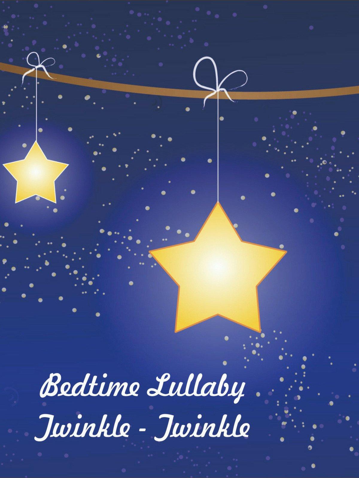 Bedtime Lullaby -Twinkle Twinkle