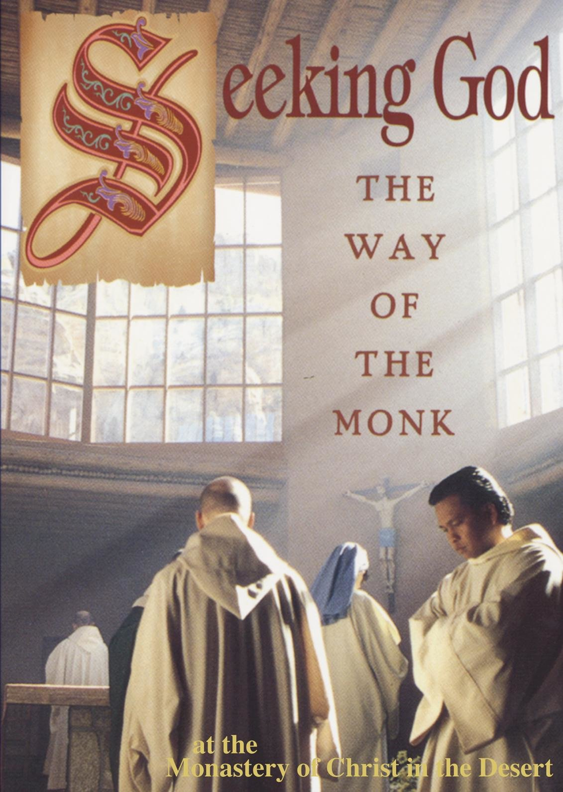 Seeking God: The Way Of The Monk