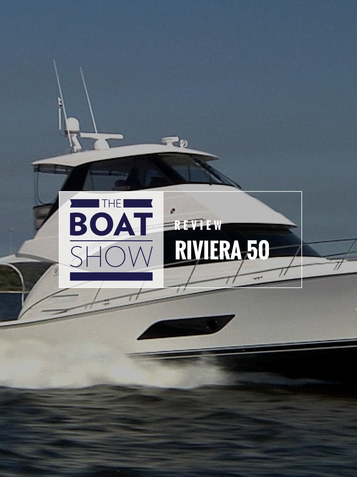 Review: Riviera 50 - The Boat Show on Amazon Prime Video UK