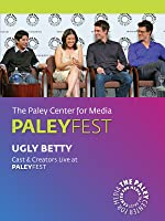 Ugly Betty: Cast & Creators Live at the Paley Center