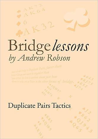 Bridge Lessons: Duplicate Pairs Tactics