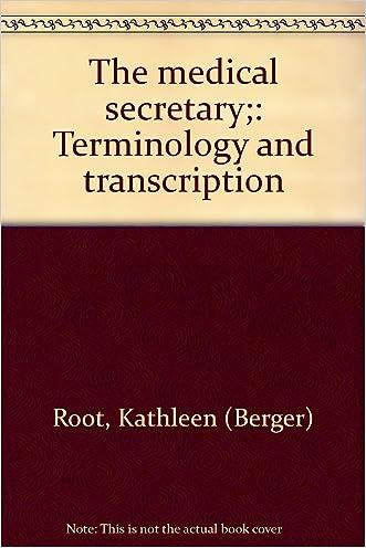The medical secretary;: Terminology and transcription