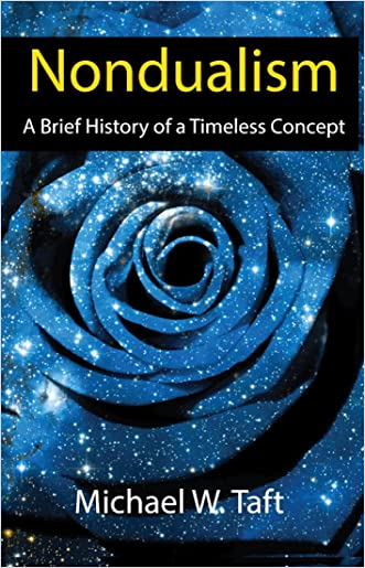 Nondualism: A Brief History of a Timeless Concept written by Michael W. Taft