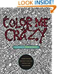 Color Me Crazy: Insanely Detailed Cre...