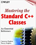 Mastering the Standard C++ Classes: A...