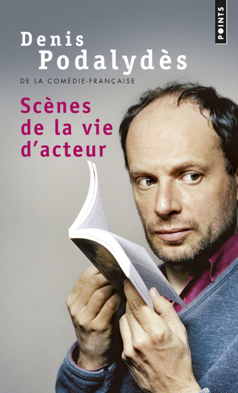 Scène de la vie d'acteur - Denis Podalydès