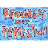 Progress NOT Perfection - Motivational poster
