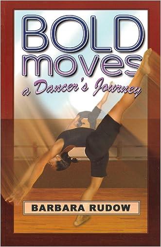 Bold Moves: A Dancer's Journey - Home Run Edition (Future Stars) (Future Stars Series)