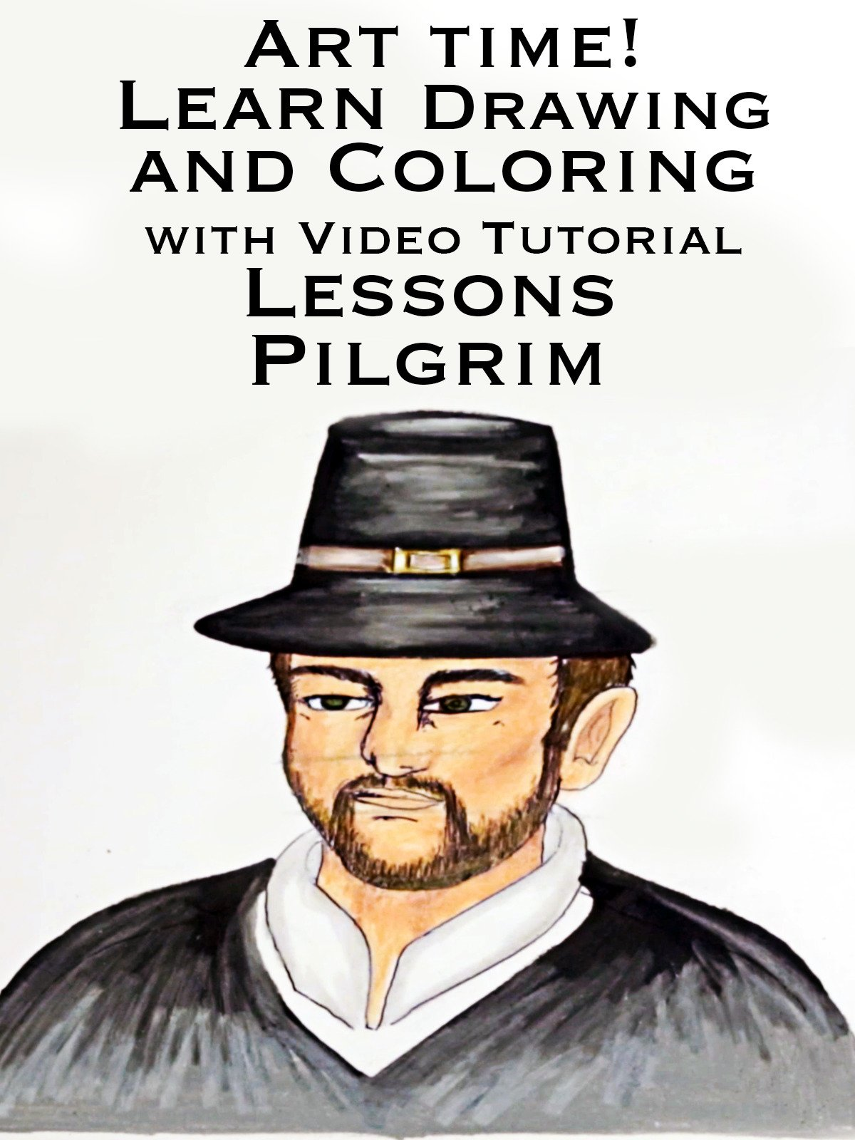 Art Time! Learn Drawing and Coloring with Video Tutorial Lessons Pilgrim