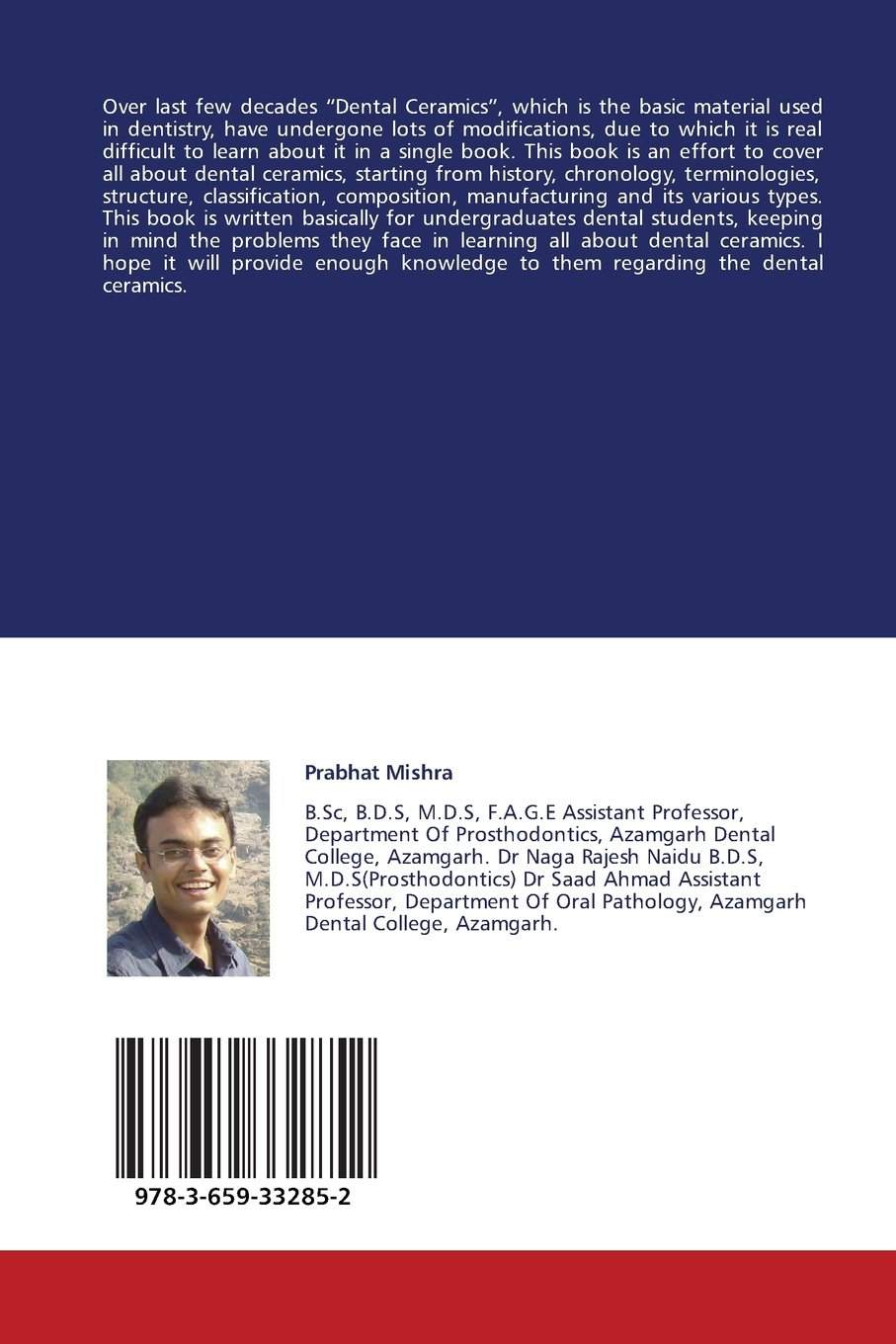 Dental Ceramics: A Review Prabhat Mishra, Naga Rajesh Naidu and Saad Ahmad