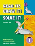 Read It! Draw It! Solve It! Problem Solving for Primary Grades, Grade 1