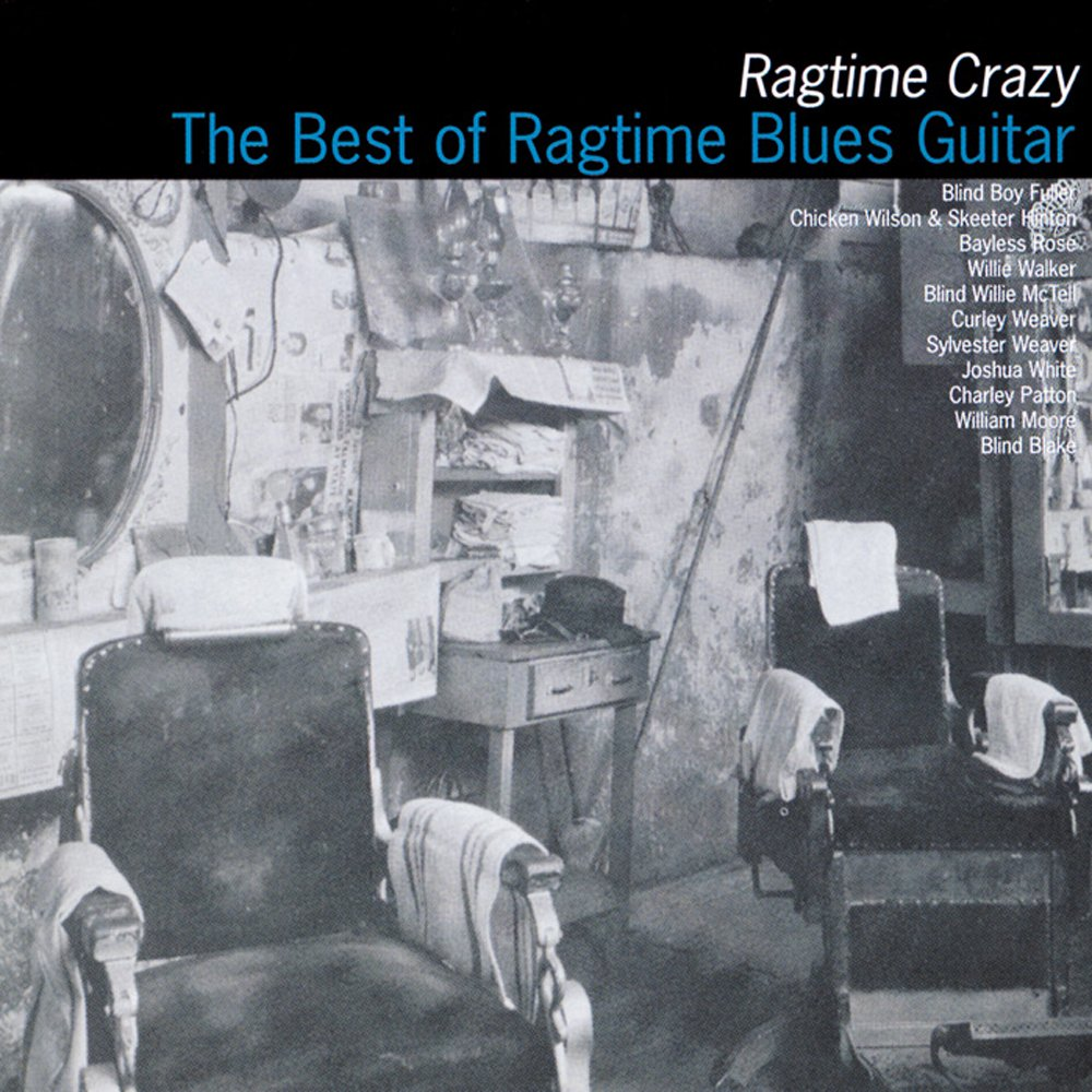 The Best Of Ragtime Blues Guitar ~ Ragtime Crazy