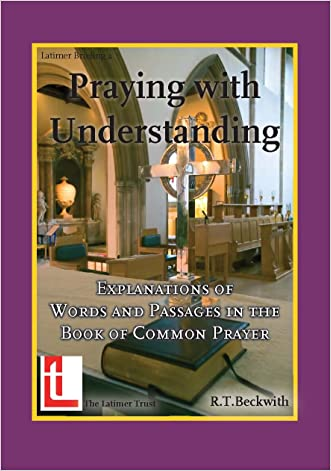 Praying with Understanding: Explanations of Words and Passages in the Book of Common Prayer (Latimer Briefings 2)