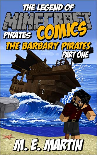 Minecraft: The Legend of Minecraft Pirates: The Barbary Pirates Part One (Pirate Minecraft Comics Book 11)