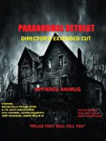 Paranormal Retreat - Extended Cut