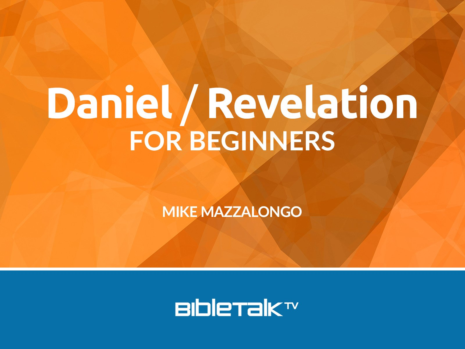 Daniel/Revelation for Beginners - Season 1