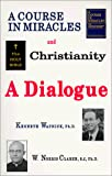 img - for A Course in Miracles and Christianity: A Dialogue book / textbook / text book
