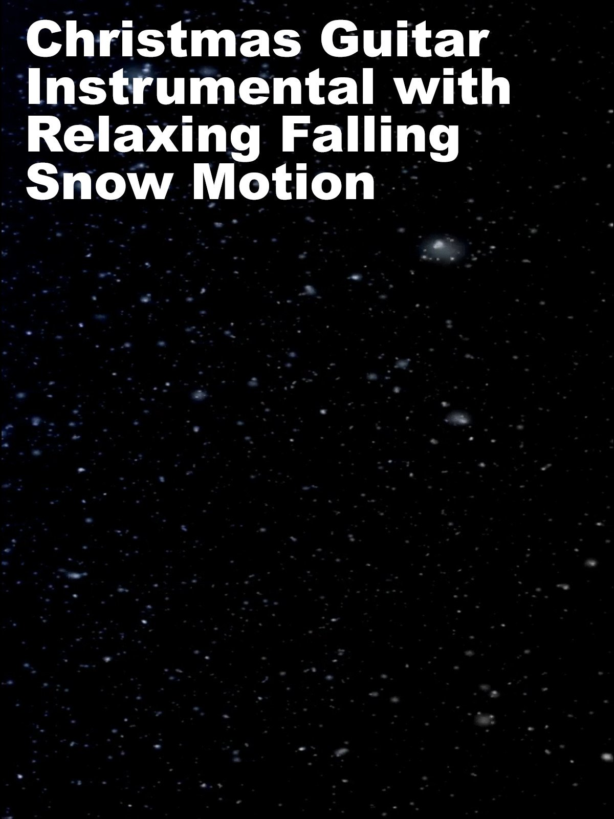 Christmas Guitar Instrumental with Relaxing Falling Snow Motion