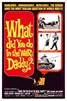 What Did You Do In The War Daddy?