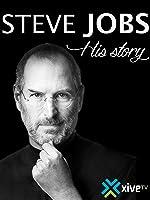 Steve Jobs: His Story