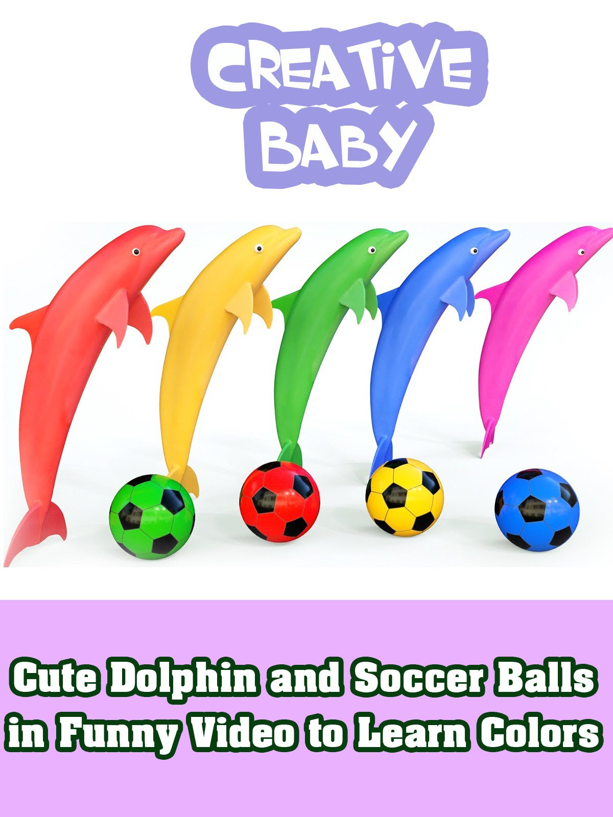 Cute Dolphin and Soccer Balls in Funny Video to Learn Colors