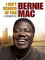 I Ain't Scared of You: A Tribute to Bernie Mac