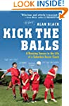 Kick the Balls: A Bruising Season in...