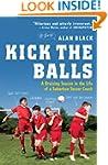 Kick the Balls: A Bruising Season in...