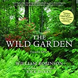 The Wild Garden: Expanded Edition ~ Rick Darke