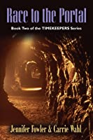 Race to the Portal: Timekeepers Series - Book Two