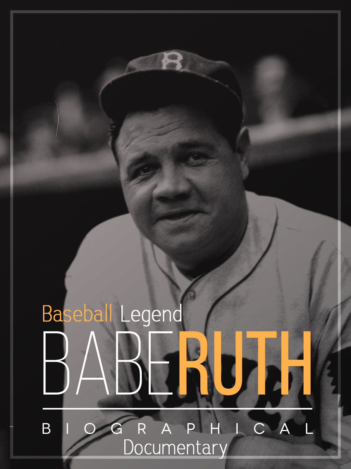 Baseball Legend Babe Ruth: Biographical Documentary