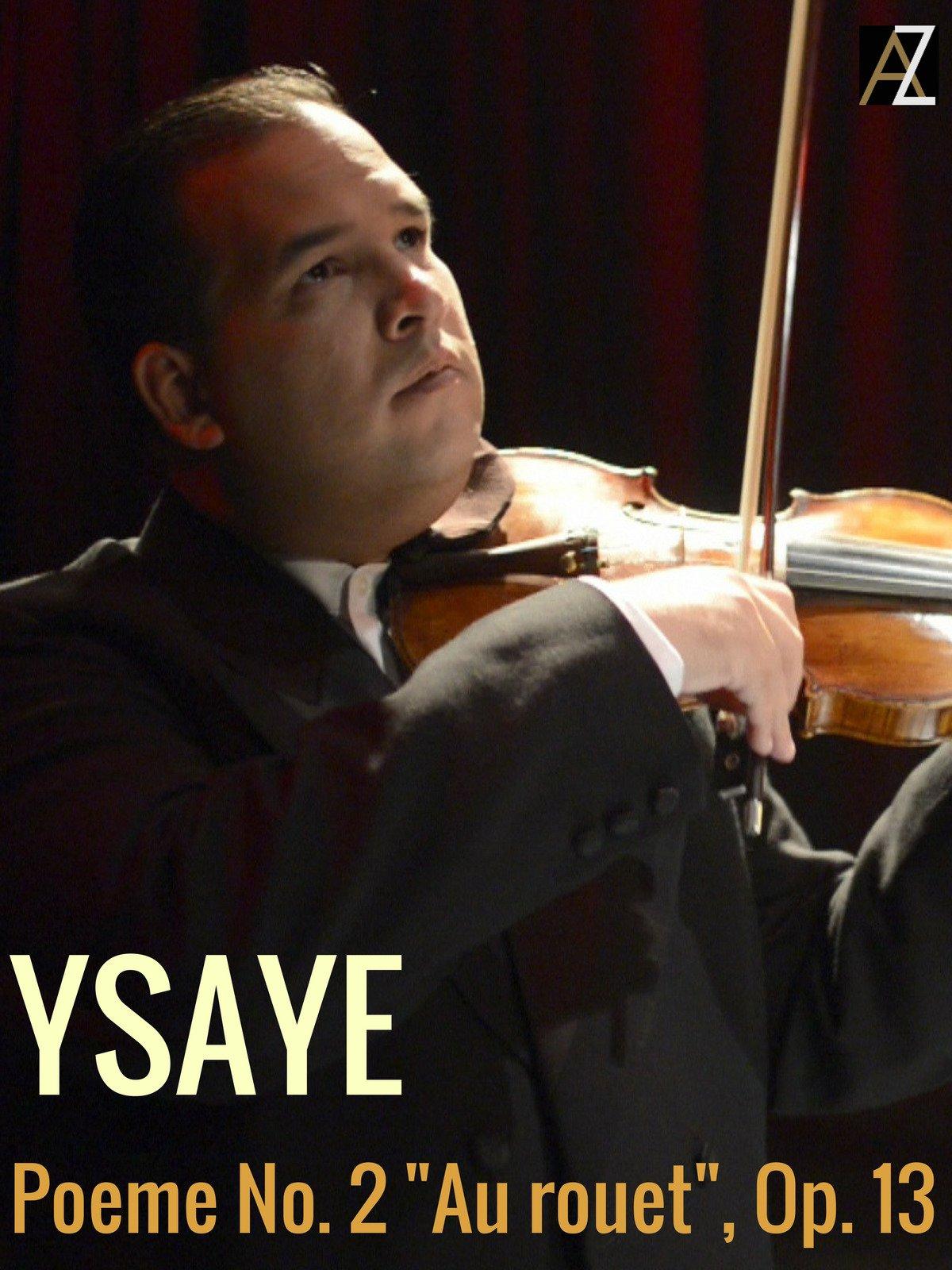 """Ysaye: Poeme No. 2 """"Au rouet"""", Op. 13"""