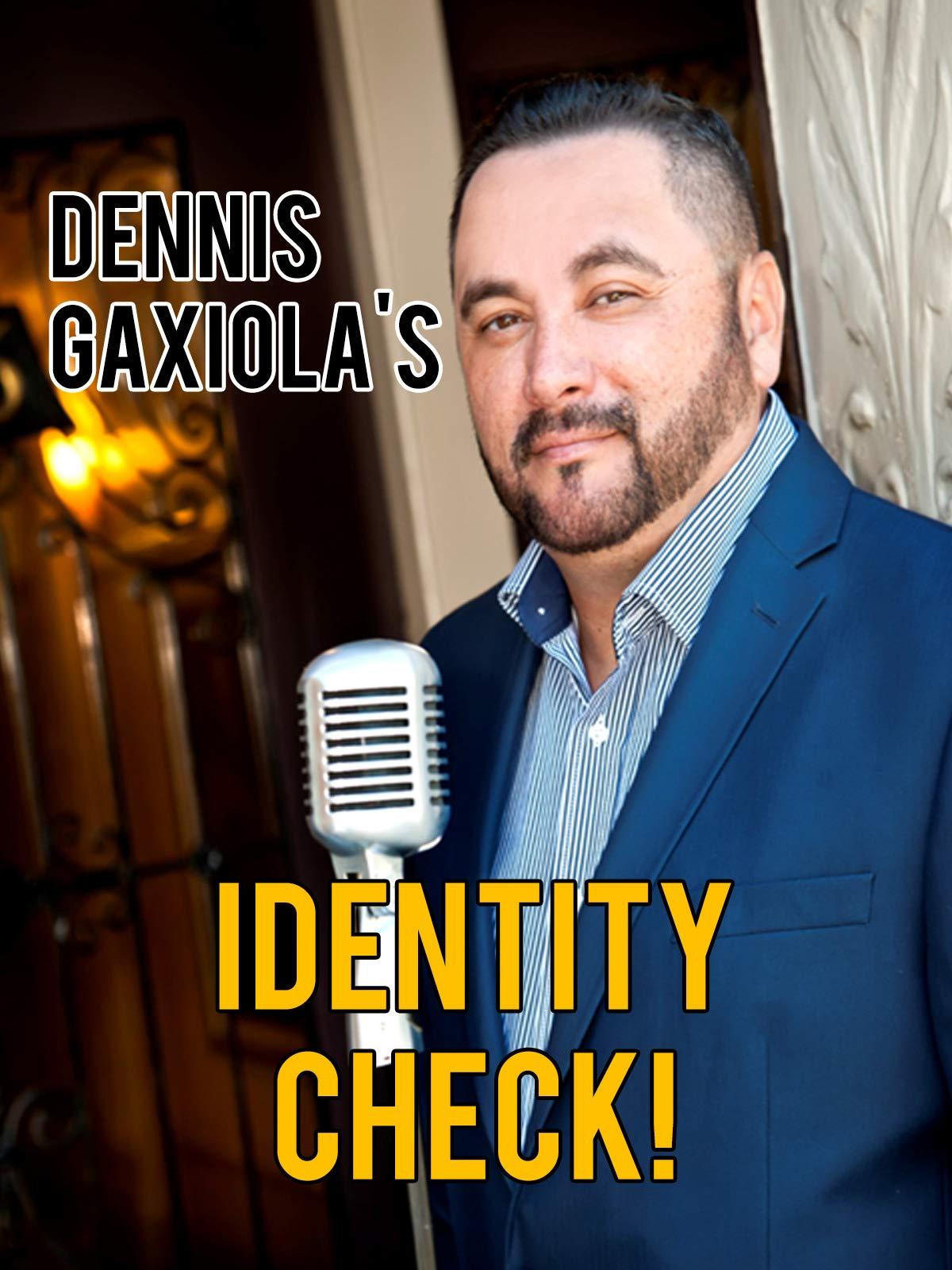 Dennis Gaxiolia's Identity Check