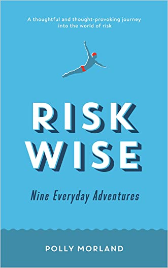 Risk Wise: Nine Everyday Adventures written by Polly Morland