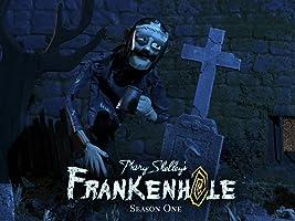 Mary Shelley's Frankenhole Season 1