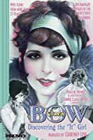 Clara Bow Discovering The It Girl