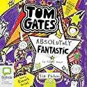 Tom Gates is Absolutely Fantastic (At Some Things): Tom Gates, Book 5 Audiobook by Liz Pichon Narrated by Rupert Grint
