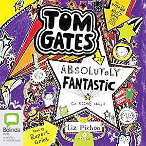 Tom Gates is Absolutely Fantastic (At Some Things) Audiobook