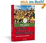 50 Jahre Fu�ball-Bundesliga: Tore, Dr...